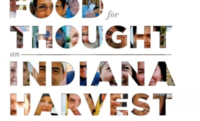 Indiana Harvest Book; Food for Thought; Indiana Agriculture; Agriculture Book; Indiana Humanities